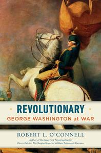 Revolutionary: George Washington at War [Hardcover]